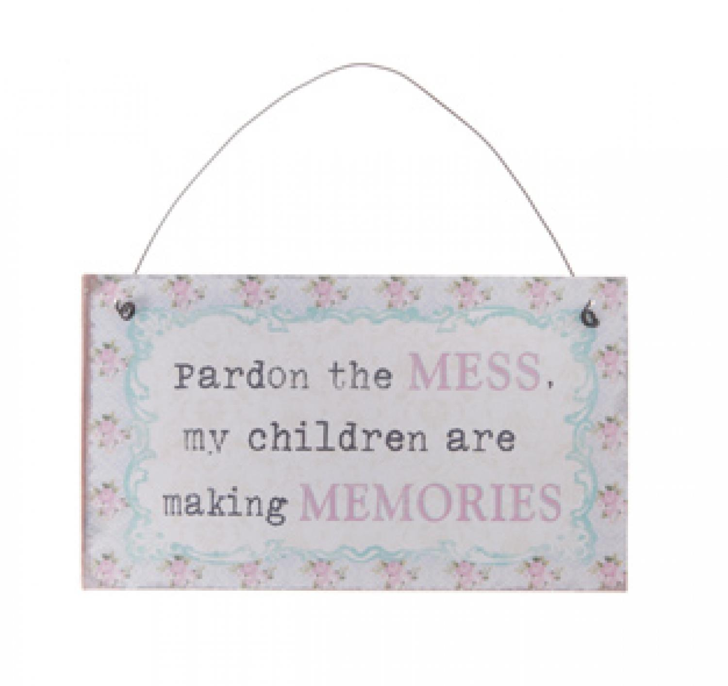 Pardon the Mess Plaque